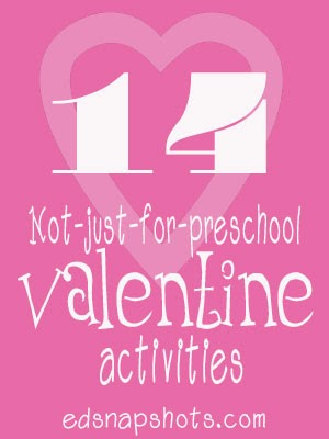14 Not-Just-For-Preschool Valentine's Day Activities | Everyday Snapshots