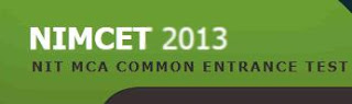 NIMCET 2013 Entrance Exam for MCA in NITs
