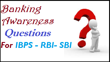 banking awareness, gk, general knowledge, bank exam, ibps exam paper, ibps recruitment, latest jobs december 2013