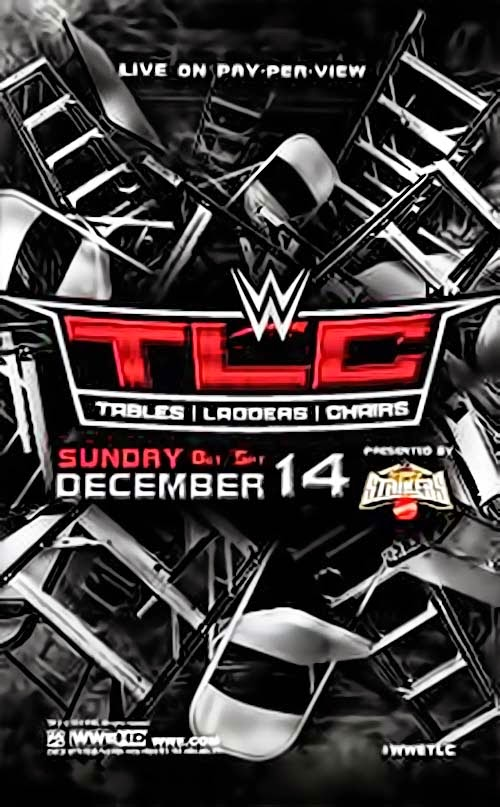 Image — WWE Tables, Ladders & Chairs (TLC) 2014 Official Poster Firstlook