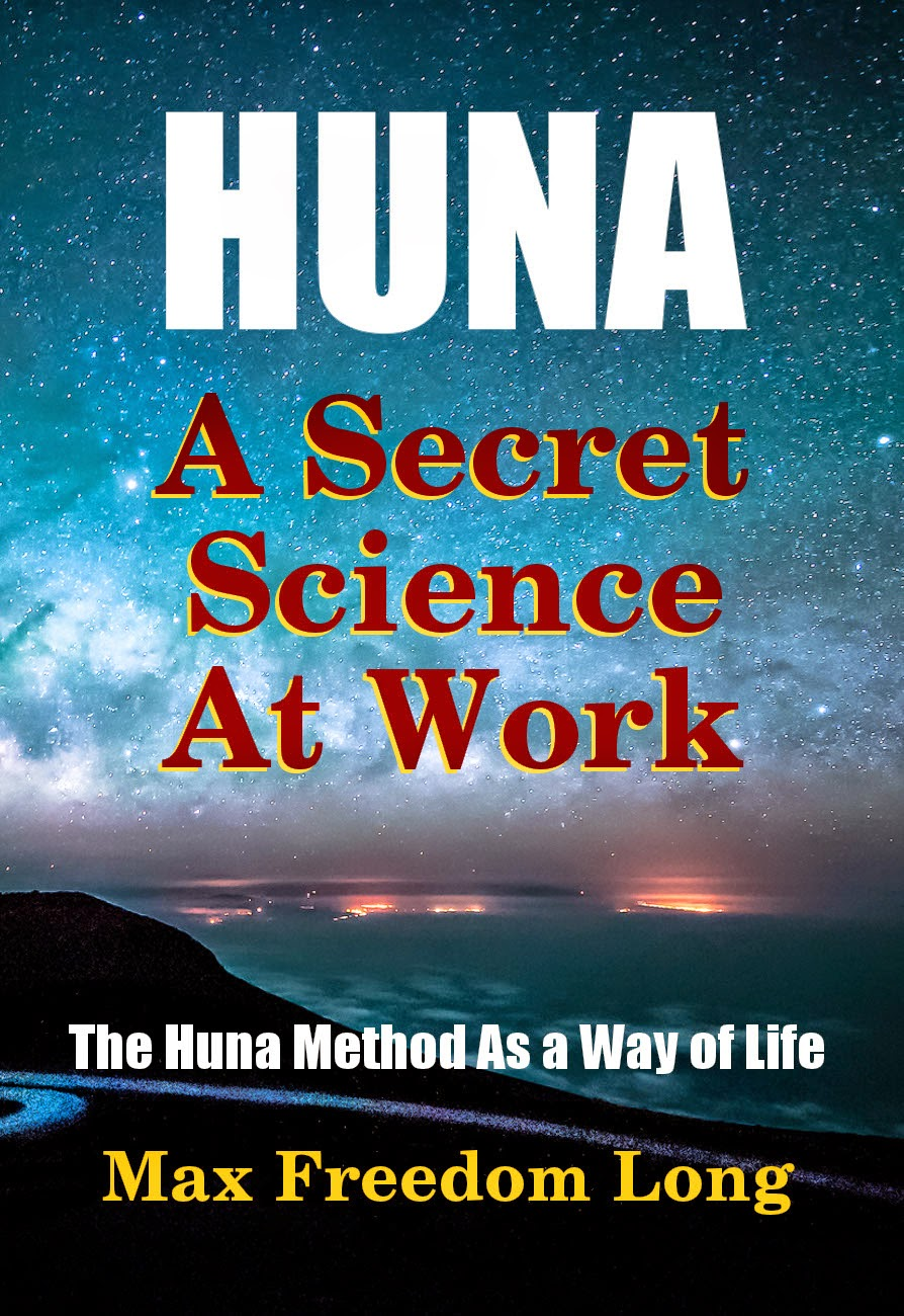 Huna, A Secret Science at Work, by Max Freedom Long
