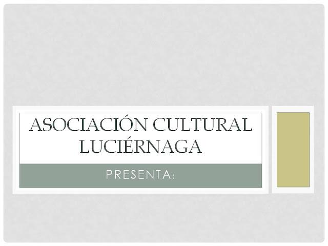 Asociación Luciérnaga presenta: Recuperando el pasado
