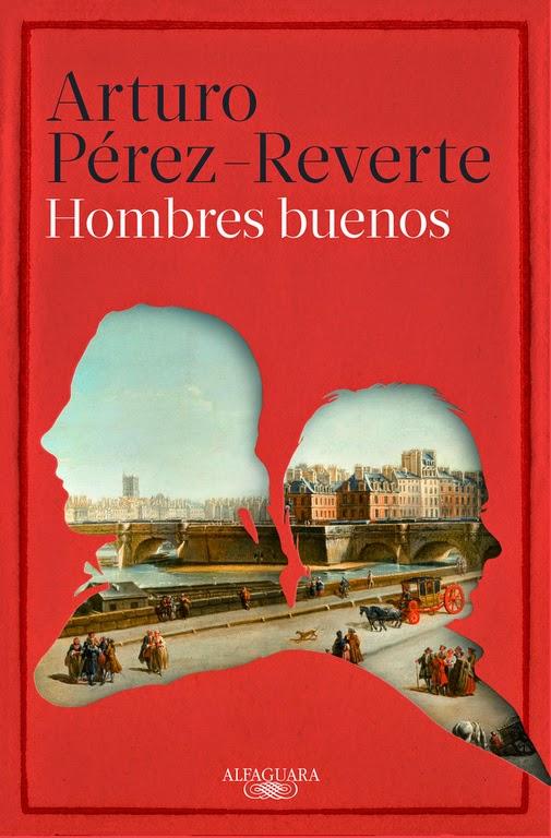 Ranking Semanal: Número 1. Hombres buenos, de Arturo Pérez-Reverte.