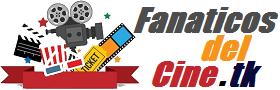 Fanaticos del Cine.tk - Para los apasionados del Cine