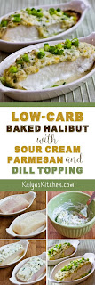 Low-Carb Baked Halibut with Sour Cream, Parmesan, and Dill Topping found on KalynsKitchen.com