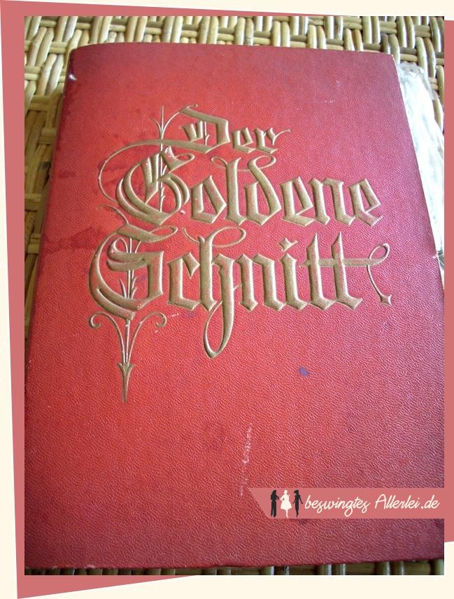 Getrödelt Gefunden Gefreut, Der Goldene Schnitt, Lutterloh, Buchkasette, 1939, Zuschneidewerk, Zuschneidesystem