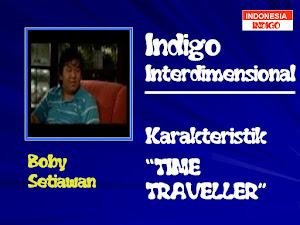 ANAK INDIGO 15 (VERSI BOBY SETIAWAN - TIME TRAVELLER)