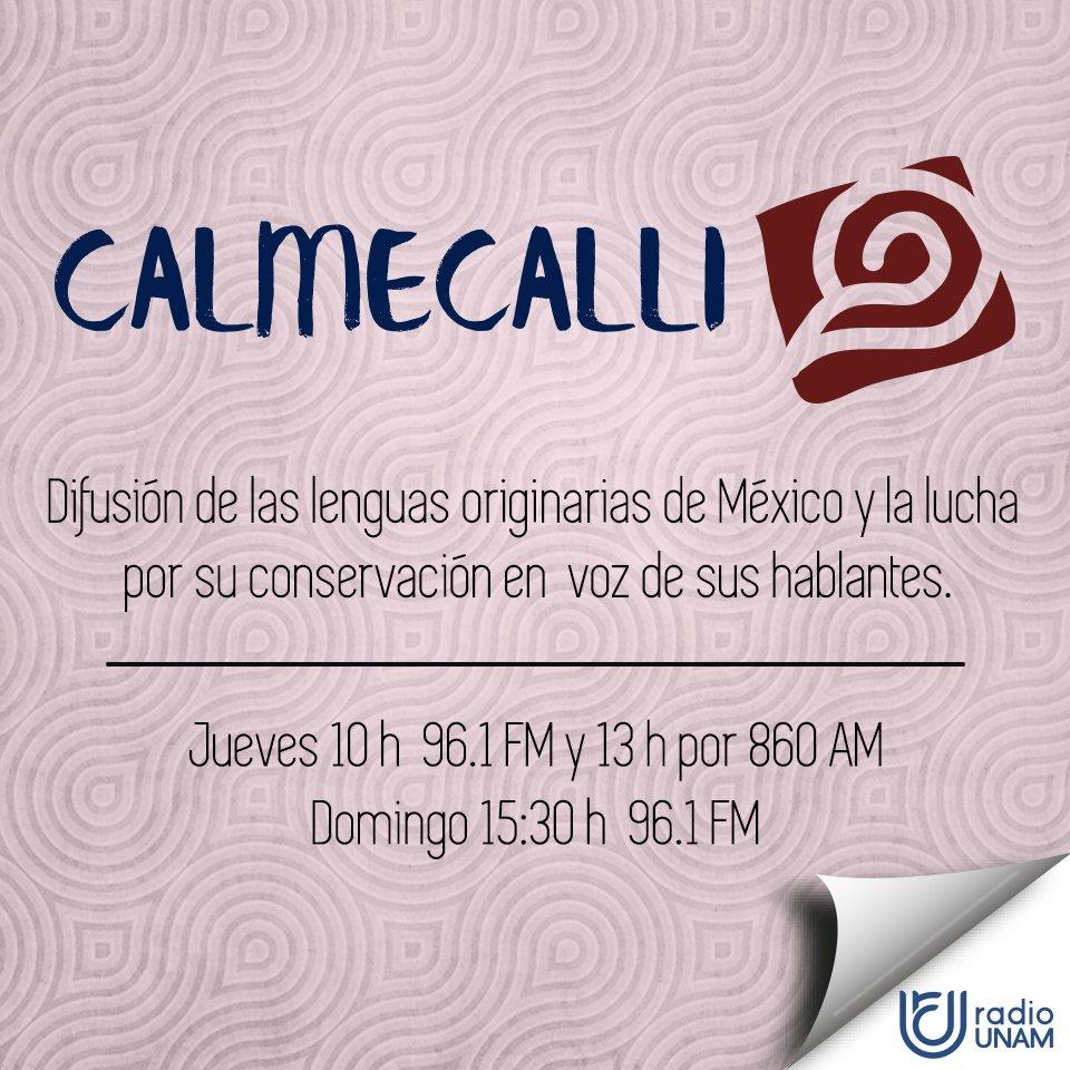 Escucha Calmecalli, programa de Radio UNAM  y el PUIC