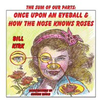 BOOK 10:  Once Upon An Eyeball and How The Nose Knows Roses