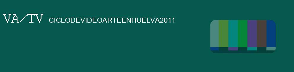 VA/TV. Ciclo de Videoarte en Huelva 2011