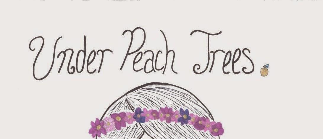 Under Peach Trees
