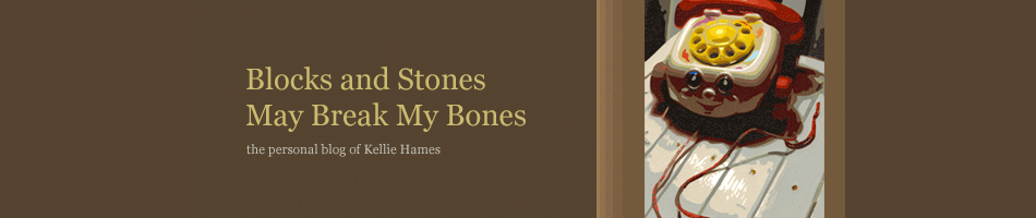 Blocks and Stones May Break My Bones