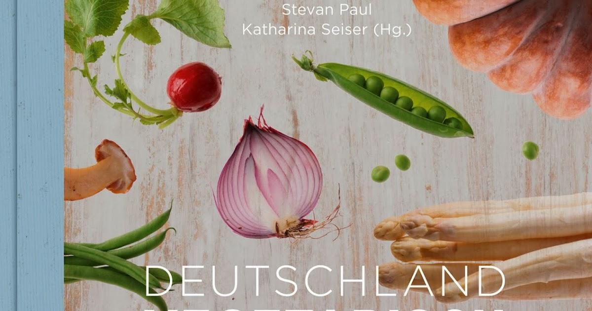 """""""Deutschland vegetarisch"""" - das neue Kochbuch von Stevan Paul. Und ich bin großer Fan!"""