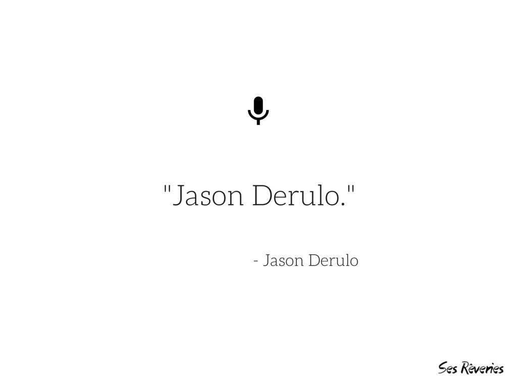 Inspiration: Jason Derulo | Ses Rêveries