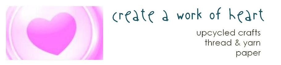 create a work of heart