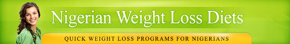 Best Weight Loss Tips for Nigerians