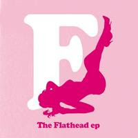 [2007] - The Flathead [EP]