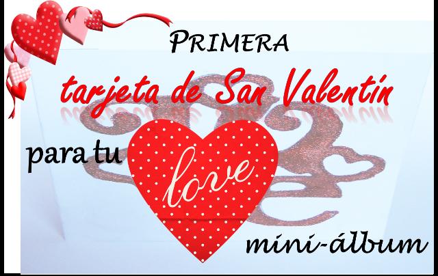 portada proyecto scrapbook 6 tarjetas de San Valentín para tu LOVE mini-álbum
