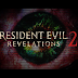 Resident Evil: Revelations 2 officially revealed with creepy live action trailer!