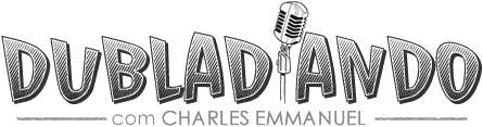 Dubladiando com Charles Emmanuel