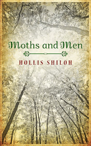 Moths and Men, by Hollis Shiloh