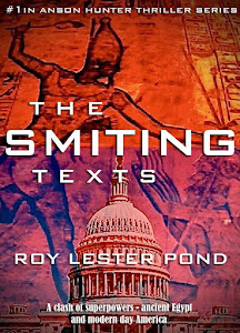 THE SMITING TEXTS. A clash of superpowers... ancient Egypt and modern America