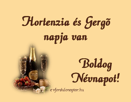 November 17 - Hortenzia, Gergő névnap