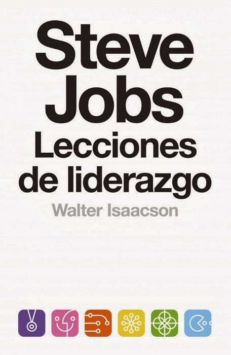 LIBRO - Steve Jobs . Lecciones de liderazgo  Walter Isaacson (Debate, 20 Febrero 2014)  Motivación, Empresa, Desarrollo personal | Mayores de 18 años | Edición papel PORTADA