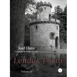 Lendas do Porto - Vol. III