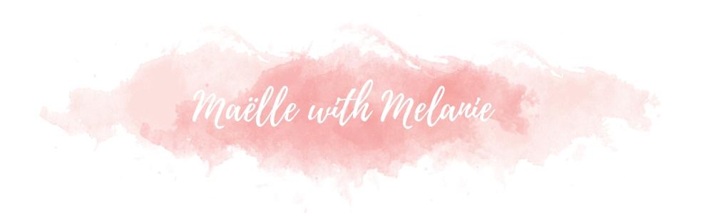 Maelle Beauty With Melanie