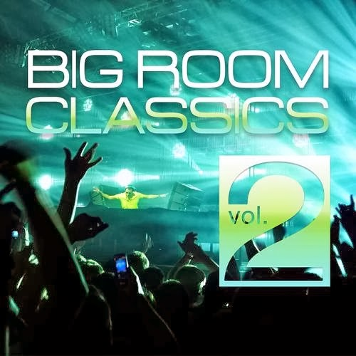 Download – Big Room Classics Vol 2 – 2014
