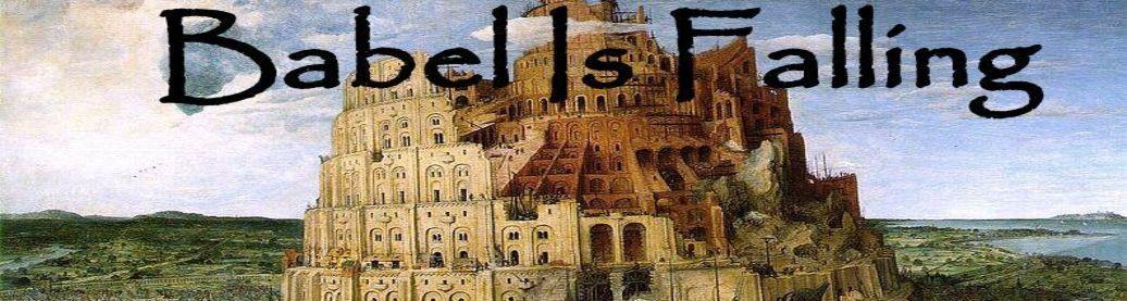 Babel Is Falling