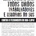 Humanizar o SUS não é sucatear e fechar serviços de saúde!