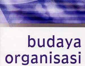 Pengertian Budaya Organisasi Menurut Para Ahli