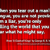When you tear out a man's tongue, you are not proving him a liar...