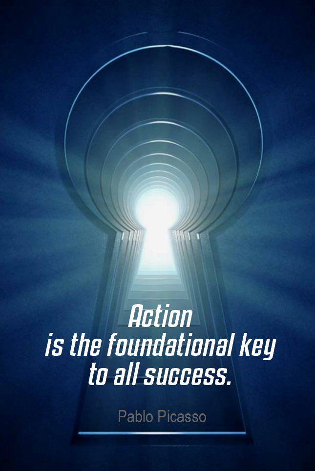 visual quote - image quotation for ACTION - Action is the foundational key to all success. - Pablo Picasso
