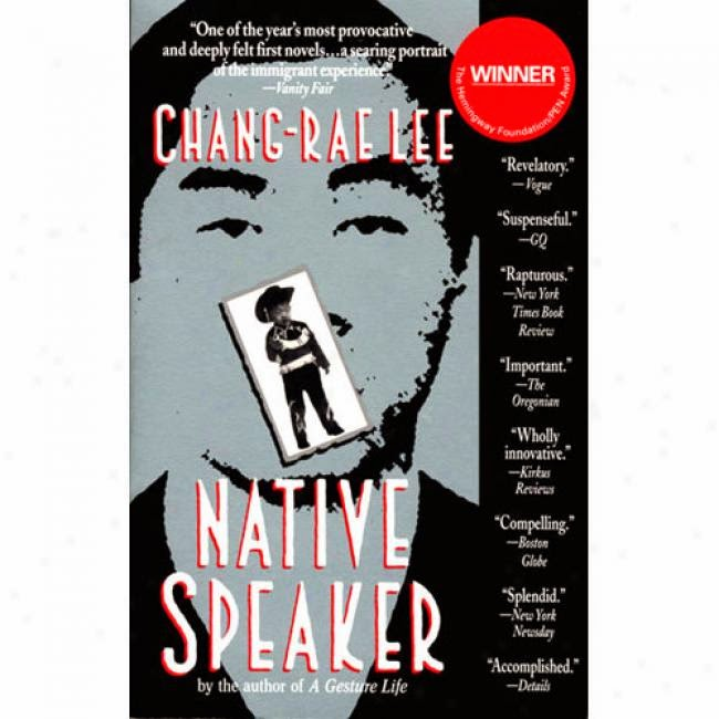 an analysis of native speaker by chang rae lee 6+7 from native speaker by chang-rae lee, copyright (c) 1995 by chang-rae lee used by permission of riverhead books,  5 analysis native speaker sb/a.