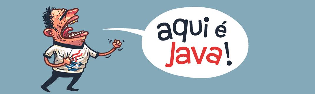 Aqui é Java