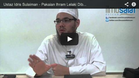 Ustaz Idris Sulaiman – Pakaian Ihram Lelaki Dibuka Satu Bahu Ketika Tawaf Sahaja