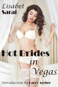 HOT BRIDES IN VEGAS<br>Lisabet Sarai