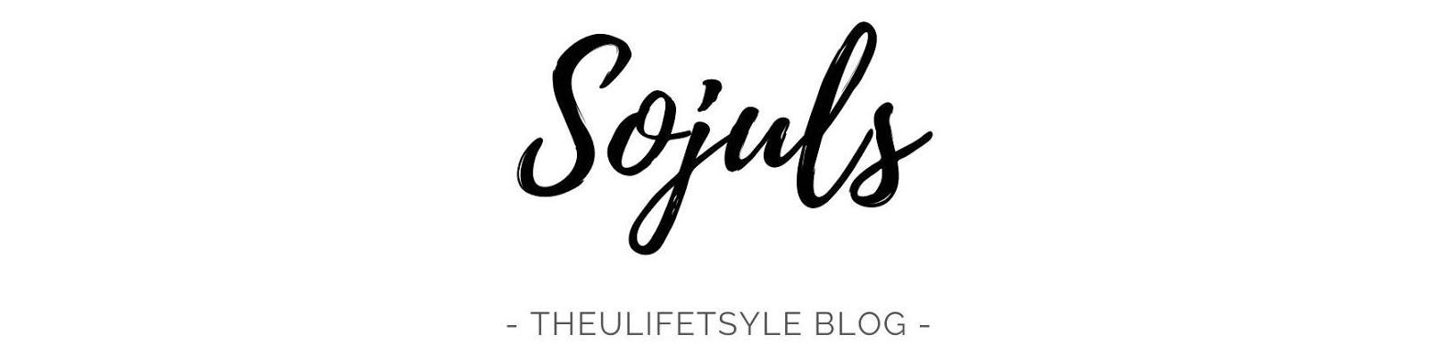 THEULIFESTYLE | Sojuls Blog