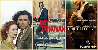Poldark, Ray Donovan, True Detective