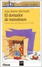 EL DOMADOR DE MONSTRUOS--ANA MARIA MACHADO