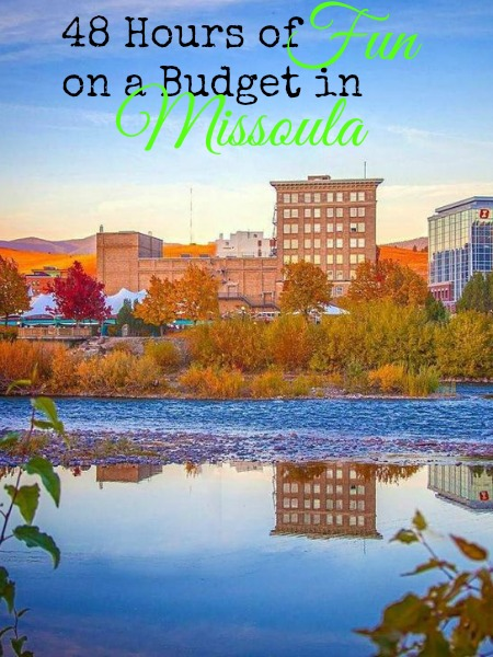 48 Hours of Fun on a Budget in Missoula
