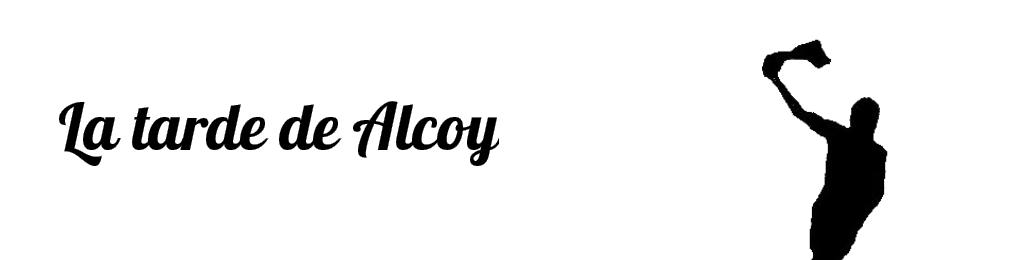 La tarde de Alcoy