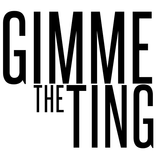 Gimme the Ting