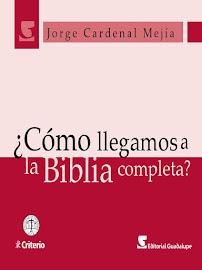 ¿CÓMO LLEGAMOS A LA BIBLIA COMPLETA? - JORGE CARDENAL MEJÍA