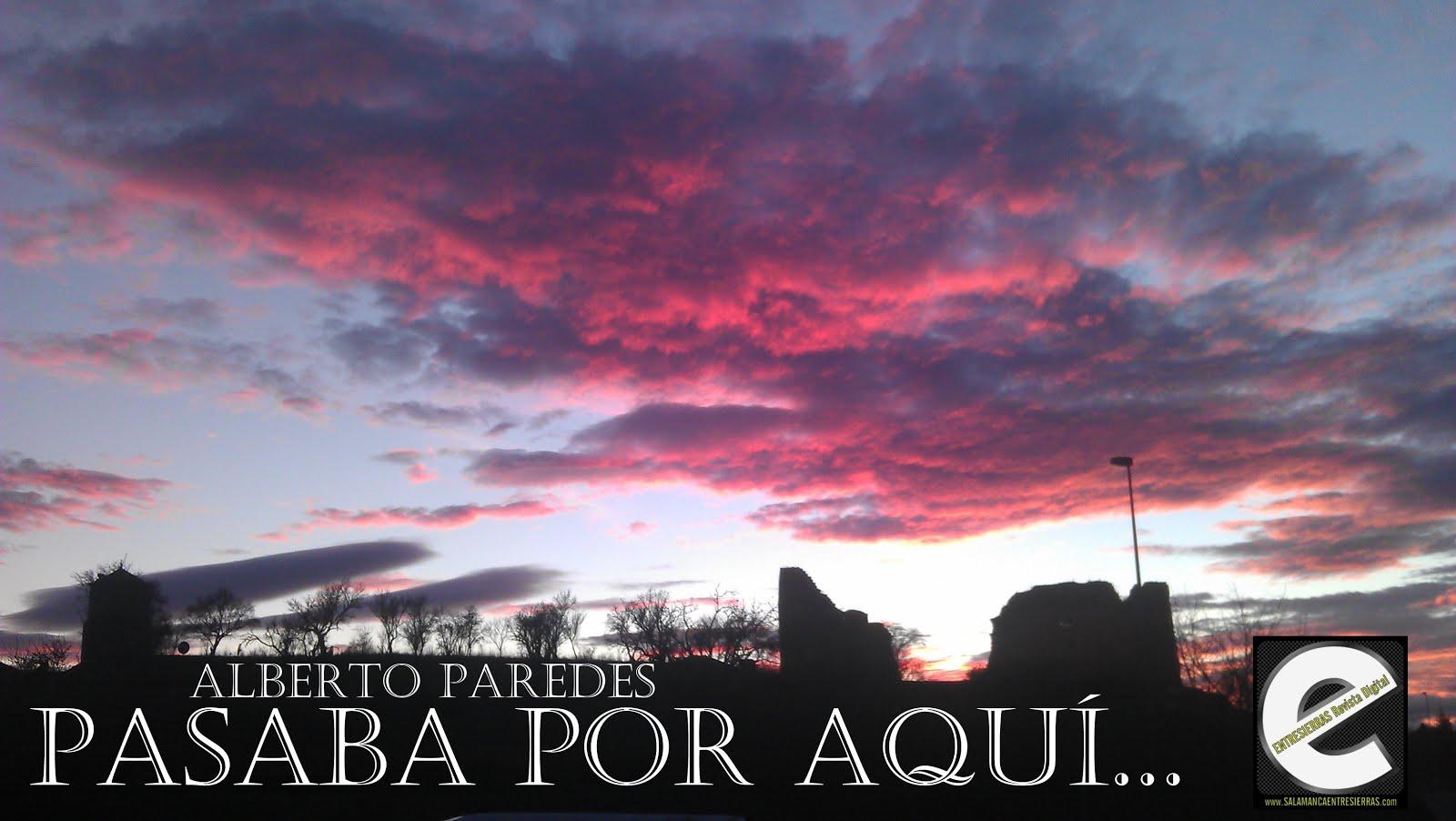 PASABA POR AQUÍ... por Alberto Paredes