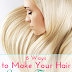 6 Ways To Make Your Hair Grow Faster