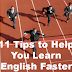 11 Tips to Help You Learn English Faster